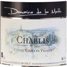 La Motte Vieilles Vignes Chablis
